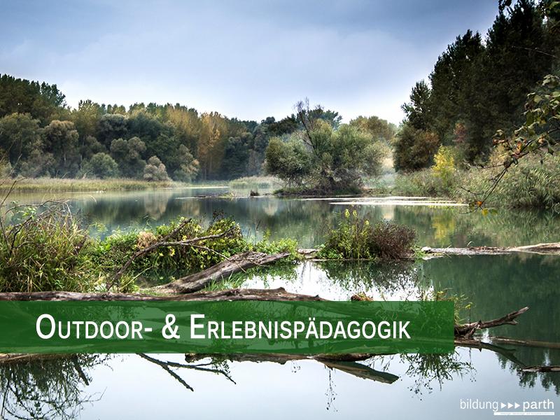 Outdoorpädagogik und Erlebnispädagogik Harald Parth
